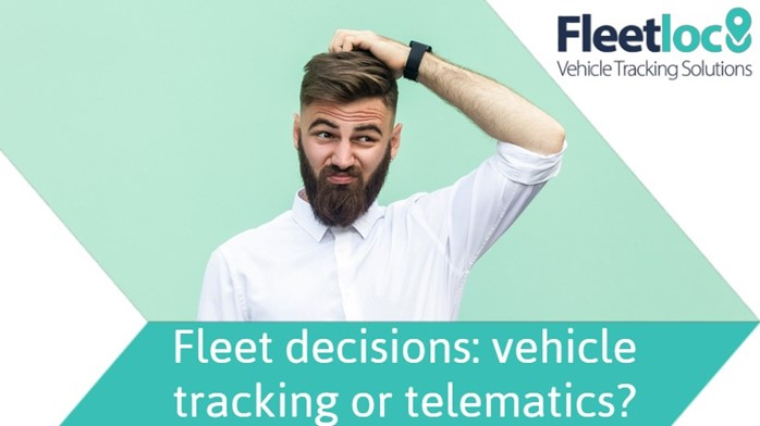 Fleet decisions: vehicle tracking or telematics?